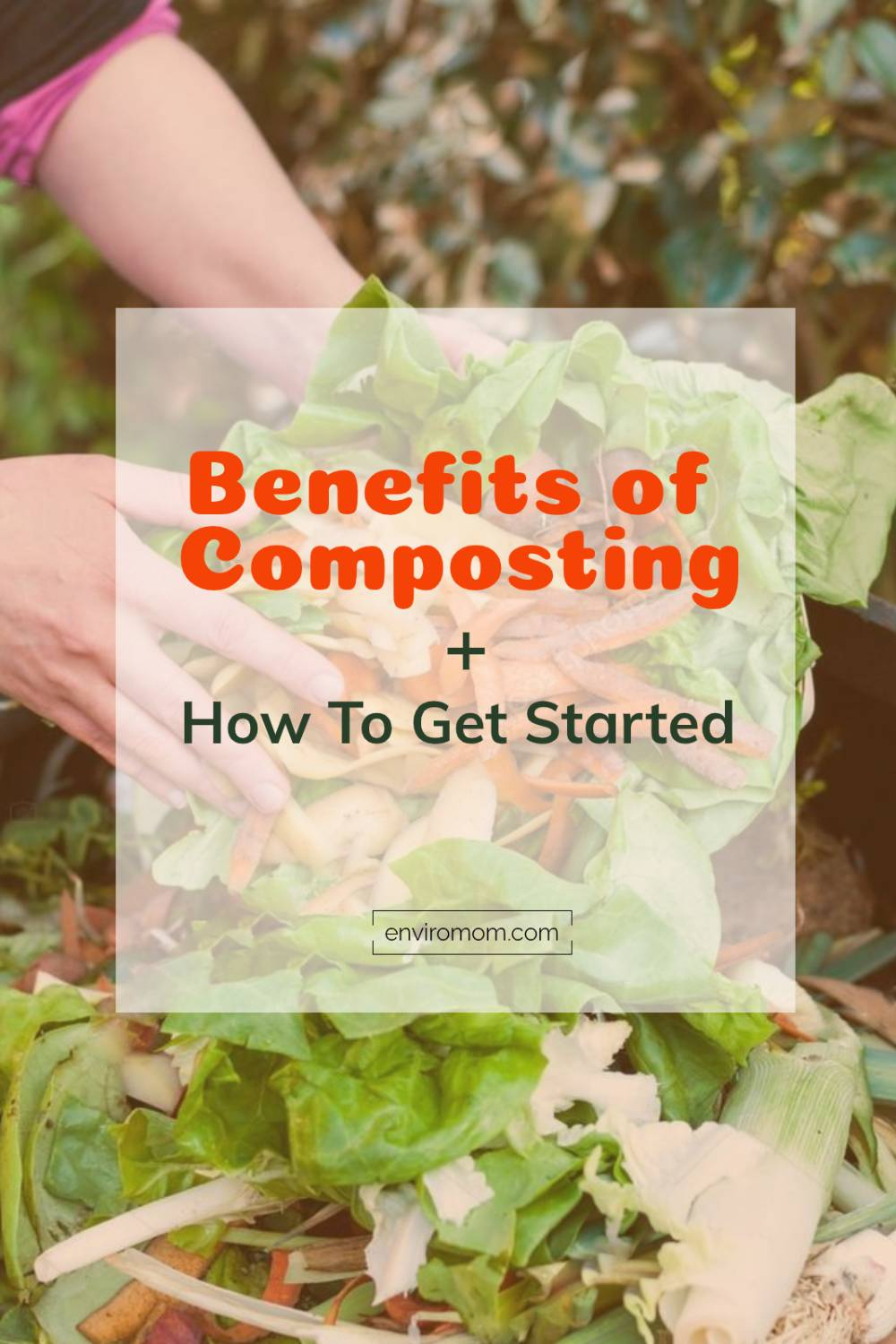 Composting benefits and how to get started